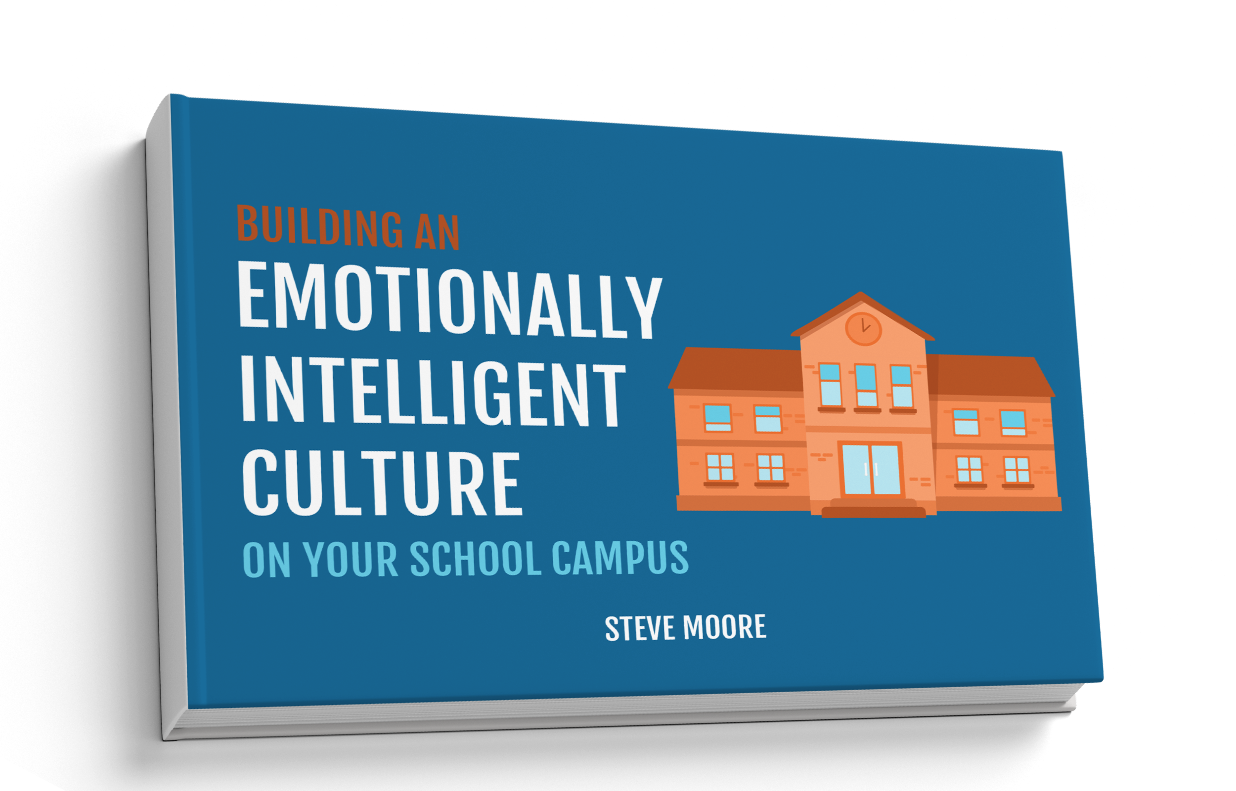 Building An Emotionally Intelligent Culture On Your School Campus Ebook